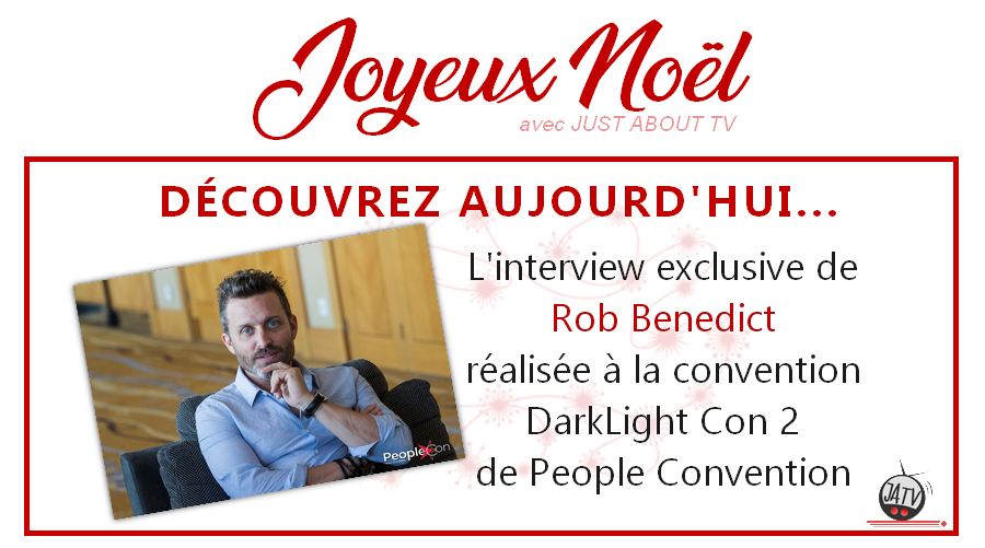 [Calendrier de l'avent – Jour 5] Interview de Rob Benedict lors de la DarkLight Con 2
