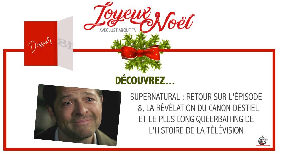 Supernatural : retour sur l'épisode 18, la révélation du canon Destiel et parlons de queerbaiting