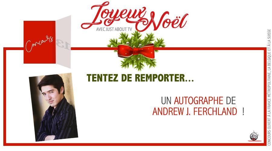 CONCOURS SURPRISE : Tentez de remporter un autographe d'Andrew J. Ferchland !