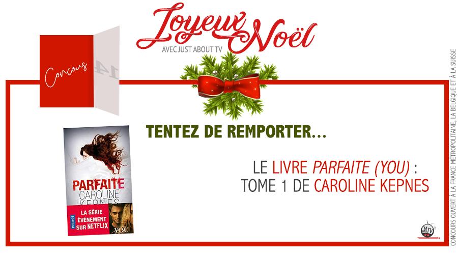[Calendrier de l'avent – Jour 14] Tentez de remporter le livre Parfaite : Tome 1 (You) de Caroline Kepnes !