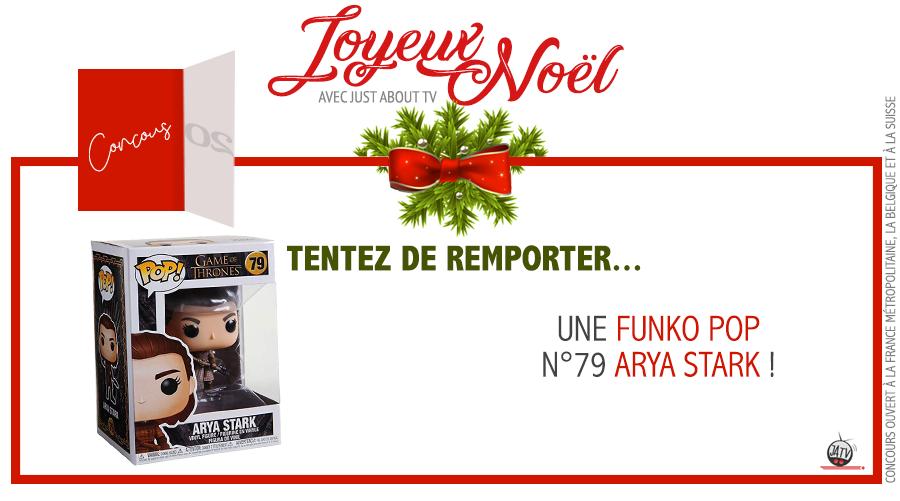 [Calendrier de l'avent - Jour 20] Tentez de remporter une Funko POP Arya Stark (Game of Thrones) !