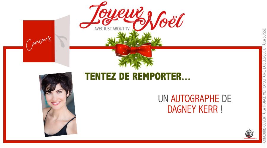 CONCOURS SURPRISE : Tentez de remporter un autographe de Dagney Kerr !